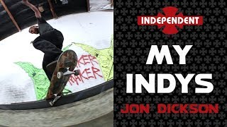 Jon Dickson: My Indys | Independent Trucks