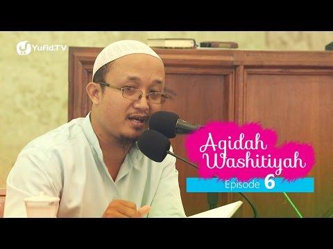 Kajian Kitab: Syarh Aqidah Wasithiyah 6 - Ustadz Aris Munandar