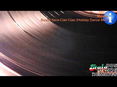 Mauro - Buona Sera-ciao Ciao (holiday Dance Mix) [hd, Hq] video