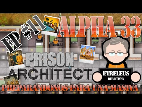 Prison Architect Alpha 33 Ep #11 Español gameplay HD 1080 PC
