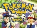 Pokemon 'Bridged Episode 2: Much Better (old)   Elite3