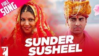 Sunder Susheel Video song from Dum Laga Ke Haisha