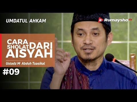 Umdatul Ahkam (09) : Cara Shalat dari Aisyah - Ustadz M Abduh Tuasikal