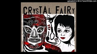 CRYSTAL FAIRY - Drugs on the Bus (audio)