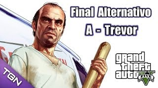 GTA 5 Gameplay en Español - Final Alternativo - A - Trevor (+18) - HD 720p