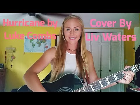 Hurricane by Luke Combs  (Acoustic Cover by Liv Waters )