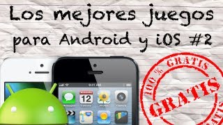 Los Mejores Juegos Para Android y iOS #2 (Gratis)