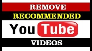 how to remove recommended videos & channels from youtube without signing in