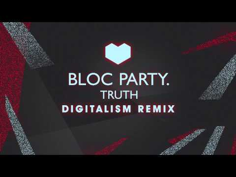 Bloc Party - Truth (Digitalism Remix) OUT NOW on Beatport / 27.05 iTunes