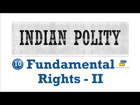 Lec 10 - Fundamental Rights [II] with Fantastic Fundas | Indian Polity