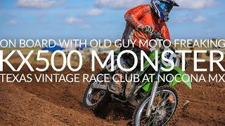 KX500 Monster - TVRC Race 6 Nocona - On Board with Old Guy Moto Freaking