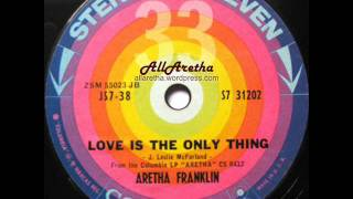 Watch Aretha Franklin Love Is The Only Thing video