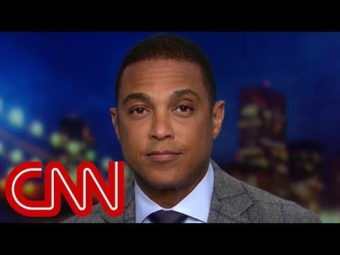Don Lemon: Trump seems rattled by Cohen's reveal