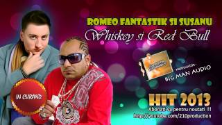 Romeo Fantastik si Susanu - Whiskey si Red Bull HIT