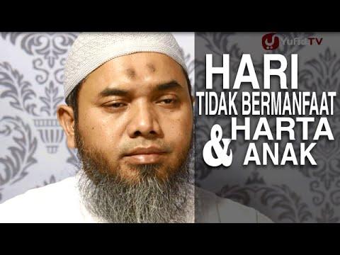 Serial Wasiat Nabi (38): Hari Dimana Anak Dan Harta Tidak Berguna - Ustadz Afifi Abdul Wadud