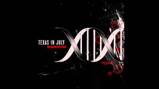 Texas in July - Illuminate Lyrics