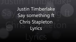 Download Lagu Justin Timberlake Say Something Lyrics ft Chris Stapleton Gratis STAFABAND
