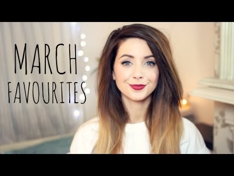 March Favourites | Zoella