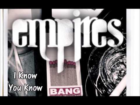 Empires - I Know You Know