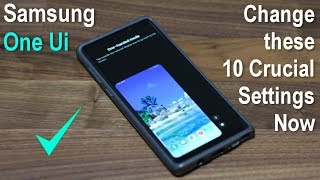 Samsung One Ui - Turn on these 10 Crucial Settings on your Samsung Smartphone (Android 9.0 Pie)
