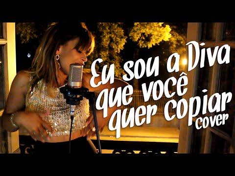 Eu Sou a Diva que Você Quer Copiar - Débora Pinheiro Cover (Valesca Popozuda)