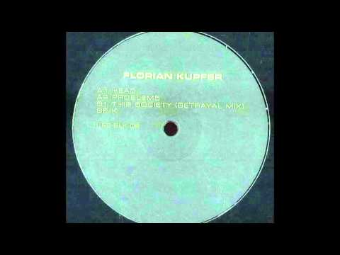 Florian Kupfer - This Society (Betrayal Mix)