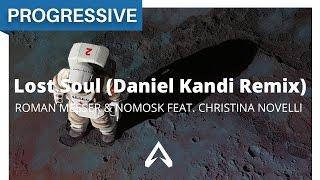 Roman Messer & NoMosk feat. Christina Novelli - Lost Soul (Daniel Kandi Remix)