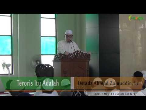 Ust. Ahmad Zainuddin - Teroris Itu Adalah