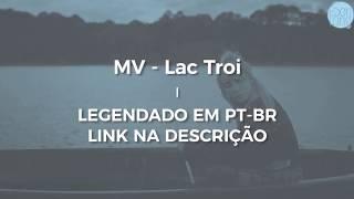 Son Tung M-TP - Lac Troi MV [Link na descrição | Legendado PT-BR]