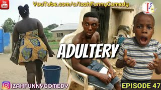 ADULTERY - Latest comedy 2019 (Izah Funny Comedy) (Episode 47) #markangelcomedy2019