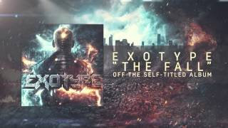 Exotype - The Fall