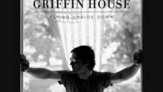 Watch Griffin House Better Than Love video