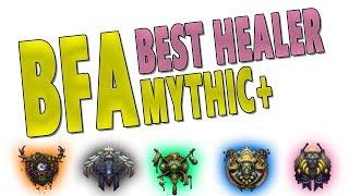 BfA BEST 5-MAN (M+) HEALER CLASS | HEALING COMPARISON FOR MYTHIC+ | Battle for Azeroth Beta | WoW