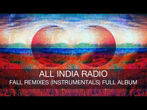 All India Radio - Fall Remixes (Instrumentals) FULL ALBUM