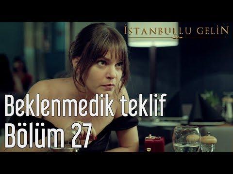 İstanbullu Gelin 27. Bölüm - Süreyya'dan Beklenmedik Teklif