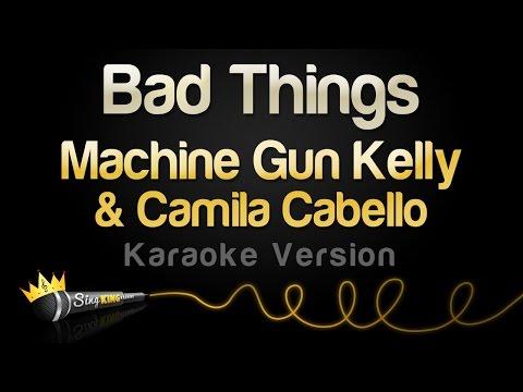 Machine Gun Kelly & Camila Cabello - Bad Things (Karaoke Version)