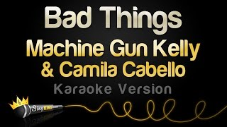 Download Lagu Machine Gun Kelly & Camila Cabello - Bad Things (Karaoke Version) Gratis STAFABAND