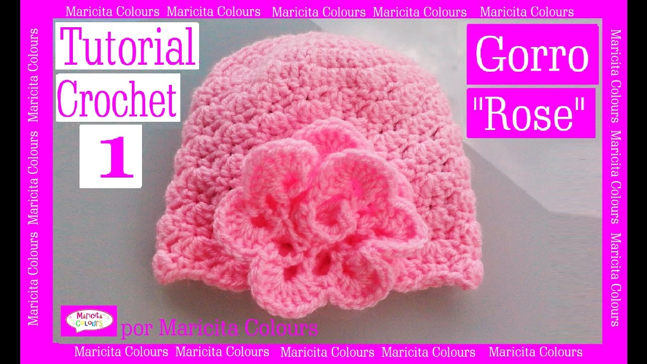 Crochet Tutorial Gorro Bebe Rose (Parte 1) por Maricita ...