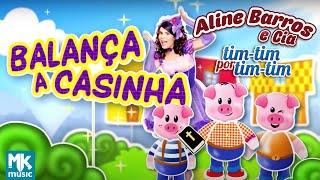 Aline Barros - Balança a Casinha (DVD Aline Barros & Cia Tim-Tim Por Tim-Tim)