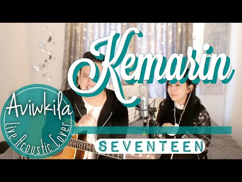 Download Seventeen - Kemarin Live Acoustic Cover by Aviwkila Mp4 baru