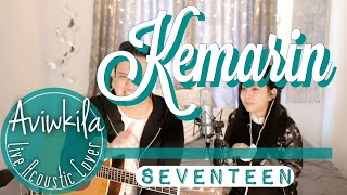 Seventeen - Kemarin (Live Acoustic Cover by Aviwkila)
