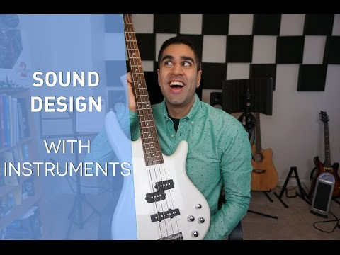 Sound Design With Instruments - Using A Bass Guitar For Sound Effects!