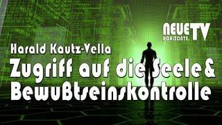 Zugriff auf die Seele & Bewußtseinskontrolle - Harald Kautz-Vella