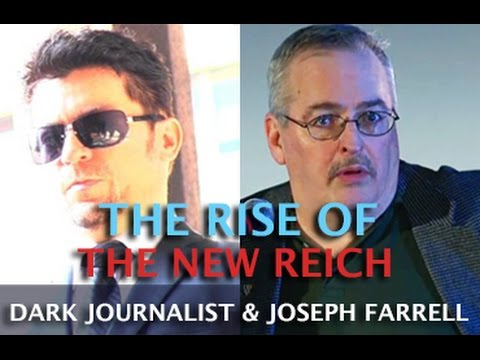 THE RISE OF THE NEW REICH & DEEP STATE AMERICA - DARK JOURNALIST & JOSEPH FARRELL