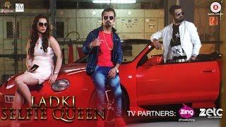 Ladki Selfie Queen Video Song HD | Abhi, Nikks, Piya Sharma