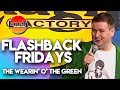 Flashback Fridays | The Wearin' O the Green | Laugh Factory Stand Up Comedy