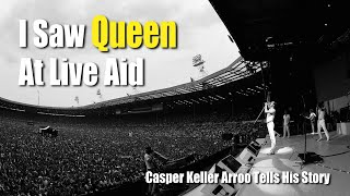 I Saw Queen At Live Aid Casper Keller Arroo Tells His Story Of That Historic Day July 13 1985