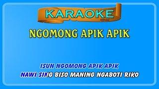 NGOMONG APIK APIK ~ karaoke