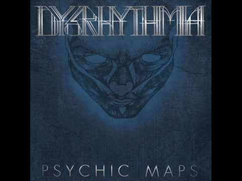 Dysrhythmia - Psychic Maps - 01 - Festival of Popular Delusions
