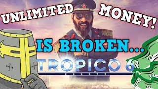 TROPICO 6 IS A PERFECTLY BALANCED GAME WITH NO EXPLOITS - Excluding Infinite Money